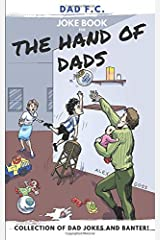 Dad FC   Joke book for THE HAND OF DADS - Collection of Dad Jokes and Banter Paperback