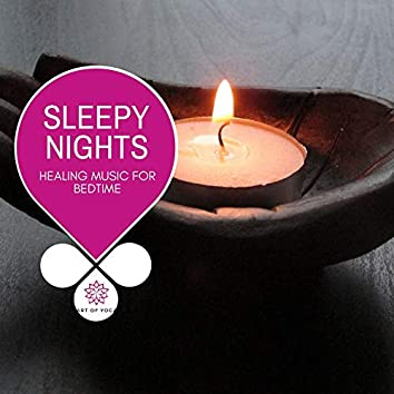 Sleepy Nights - Healing Music For Bedtime