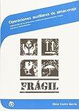 Operaciones auxiliares de almacenaje: Organización de los almacenes y análisis de documentación, riesgos, proceso y mantenimiento (Comercio y marketing)