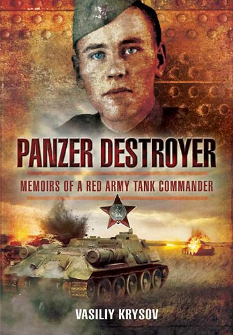 阻害する協力的不愉快Panzer Destroyer: Memoirs of a Red Army Tank Commander (English Edition)