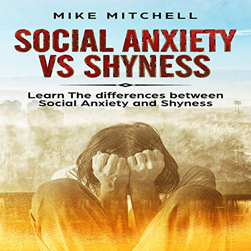 Social Anxiety vs Shyness audiobook cover art