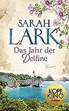 Das Jahr der Delfine: Roman - Sarah Lark