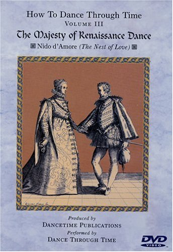 HOW TO DANCE THROUGH TIME Vol. III. - The Majesty of Renaissance Dance
