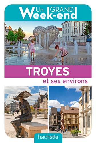 Guide Un Grand Week-end à Troyes