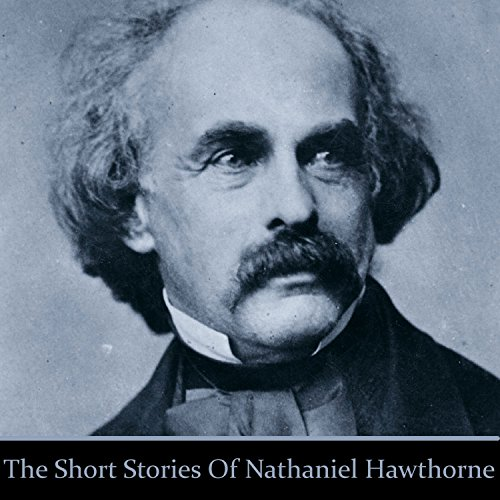 Nathaniel Hawthorne: The Short Stories audiobook cover art
