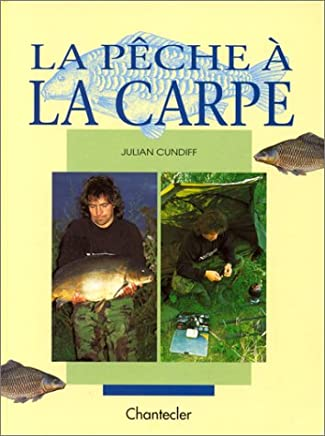 La pêche à la carpe: Chantecler