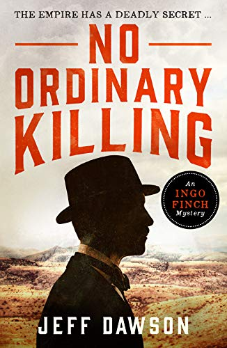 No Ordinary Killing: A gripping historical crime thriller (An Ingo Finch Mystery Book 1) by [Jeff Dawson]