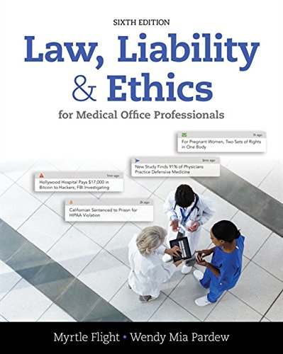 Compare Textbook Prices for Law, Liability, and Ethics for Medical Office Professionals 6 Edition ISBN 9781305972728 by Flight, Myrtle R.,Pardew, Wendy Mia