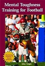 Mental Toughness Training For Football: Maximizing Technical & Mental Mechanics