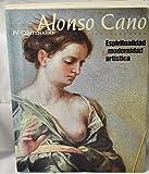 Alonso Cano - Espiritualidad y modernidad artistica