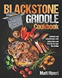 Blackstone Griddle Cookbook: Delicious and Easy...