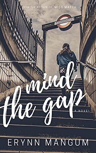 Mind the Gap by [Erynn Mangum]