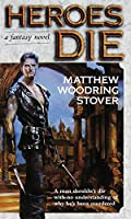 Heroes Die: A Fantasy Novel (The Acts of Caine)