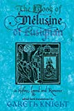 The Book of Melusine of Lusignan: In History, Legend and Romance
