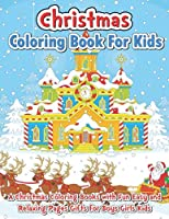 Christmas Coloring Book for Kids: A Christmas Coloring Books With Fun Easy and Relaxing Pages Gifts for Boys Girls Kids