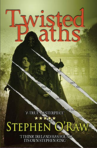 Twisted Paths: An epic re-imagining of the legend of Loftus Hall by [Stephen O'Raw]