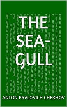 The Sea-Gull by [Anton Pavlovich Chekhov]