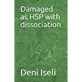 Damaged as HSP with dissociation