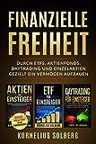 FINANZIELLE FREIHEIT: DURCH ETFs,AKTIENFONDS,DAYTRADING UND EINZELAKTIEN - GEZIELT EIN VERMÖGEN...