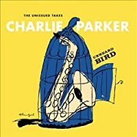 Unheard Bird: The Unissued Takes (2CD)