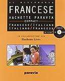 Hachette Paravia Compact. Il dizionario francese-italiano, italiano-francese...