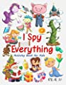 I Spy Everything Activity Book for Kids: I Spy Everything For Preschoolers - Toddlers - Kindergarten