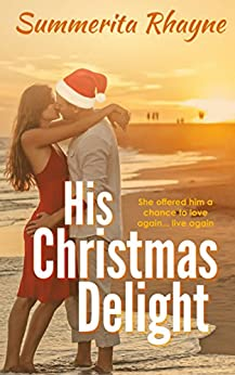 His Christmas Delight (Christmas romance Book 1) by [Summerita Rhayne]