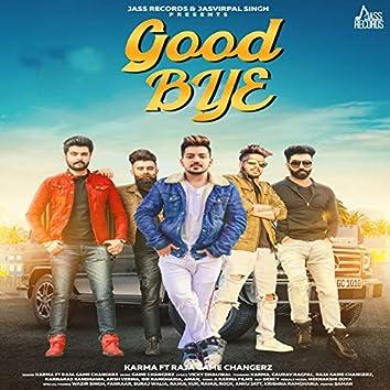 Good Bye (feat. Raja Gamechangerz)
