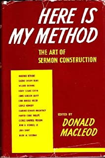 Here is My Method - THE ART OF SERMON CONSTRUCTION