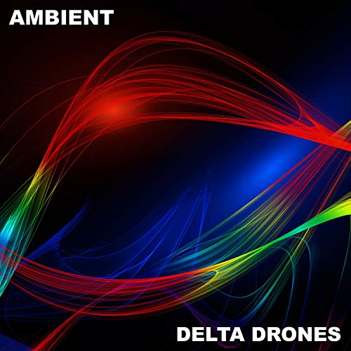 #16 Ambient Delta Drones