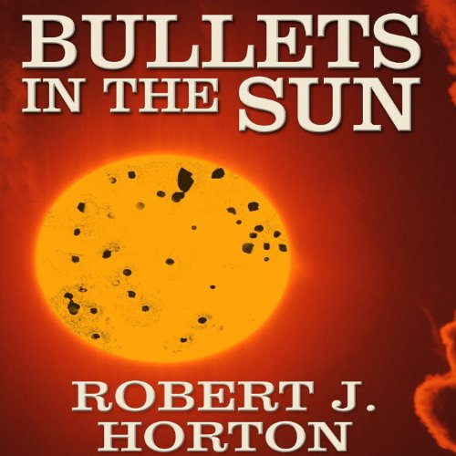 Bullets in the Sun audiobook cover art