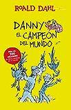 Danny el campeon del mundo / Danny The Champion of the World (Roald Dalh Collection)