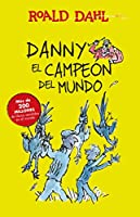 Danny el campeón del mundo / Danny The Champion of the World (Colección Roald Dahl)