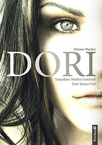 Dori: Inspektor Matteo ermittelt. Sein letzter Fall