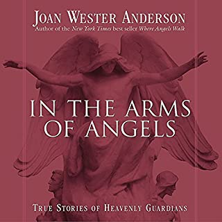 In the Arms of Angels: True Stories of Heavenly Guardians cover art