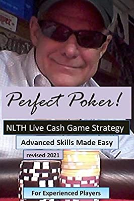 Perfect Poker: NLTH Cash Game Skill Training for Experienced Players.