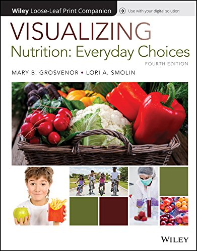 Visualizing Nutrition: Everyday Choices, WileyPLUS + Loose-leaf