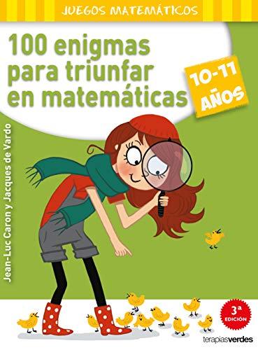 100 enigmas para triunfar en matemáticas (10-11 años) (