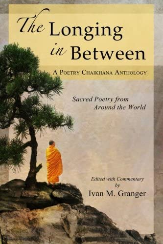 The Longing In Between Sacred Poetry From Around The World A Poetry Chaikhana Anthology product image