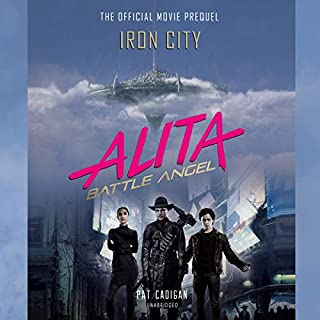 Alita: Battle Angel - Iron City     The Official Movie Prequel              By:                                                                                                                                 Pat Cadigan                               Narrated by:                                                                                                                                 Brian Nishii                      Length: 8 hrs and 53 mins     132 ratings     Overall 4.2
