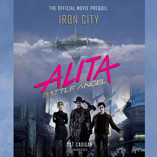 Alita: Battle Angel - Iron City audiobook cover art