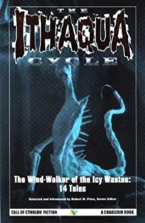The Ithaqua Cycle: The Wind-Walker of the Icy Wastes