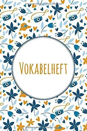 Vokabelheft: ca. DIN A 5   mit 2 Spalten   108 Seiten   für alle Fremdsprachen   Für Schüler und Erwachsene   Liniert mit Teilungslinie   Für ...   Mit Blumen & Fotoapparat auf dem Softcover