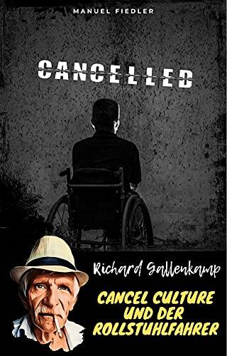 Cancel Culture und der Rollstuhlfahrer - Richard Gallenkamp