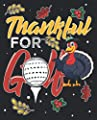 Thankful for Golf: Golfer Thanksgiving Funny Golfing Composition Notebook 100 College Ruled Pages Journal Diary