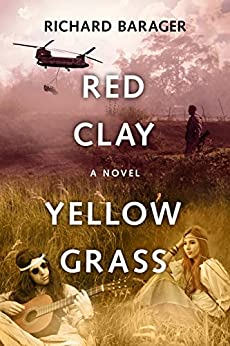 Red Clay, Yellow Grass: A Novel of the 1960s by [Richard Barager, Lane Diamond]