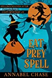 Eat Prey Spell (Spellbound Ever After Paranormal Cozy Mystery Book 9) (Kindle Edition)