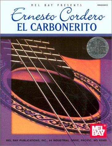Ernesto Cordero - El Carbonerito (Mel Bay Presents)
