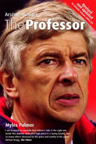 The Professor: Arsène Wenger