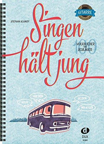 Singen hält jung: 100 Volkslieder und Schlager: Ausgabe für Gitarre